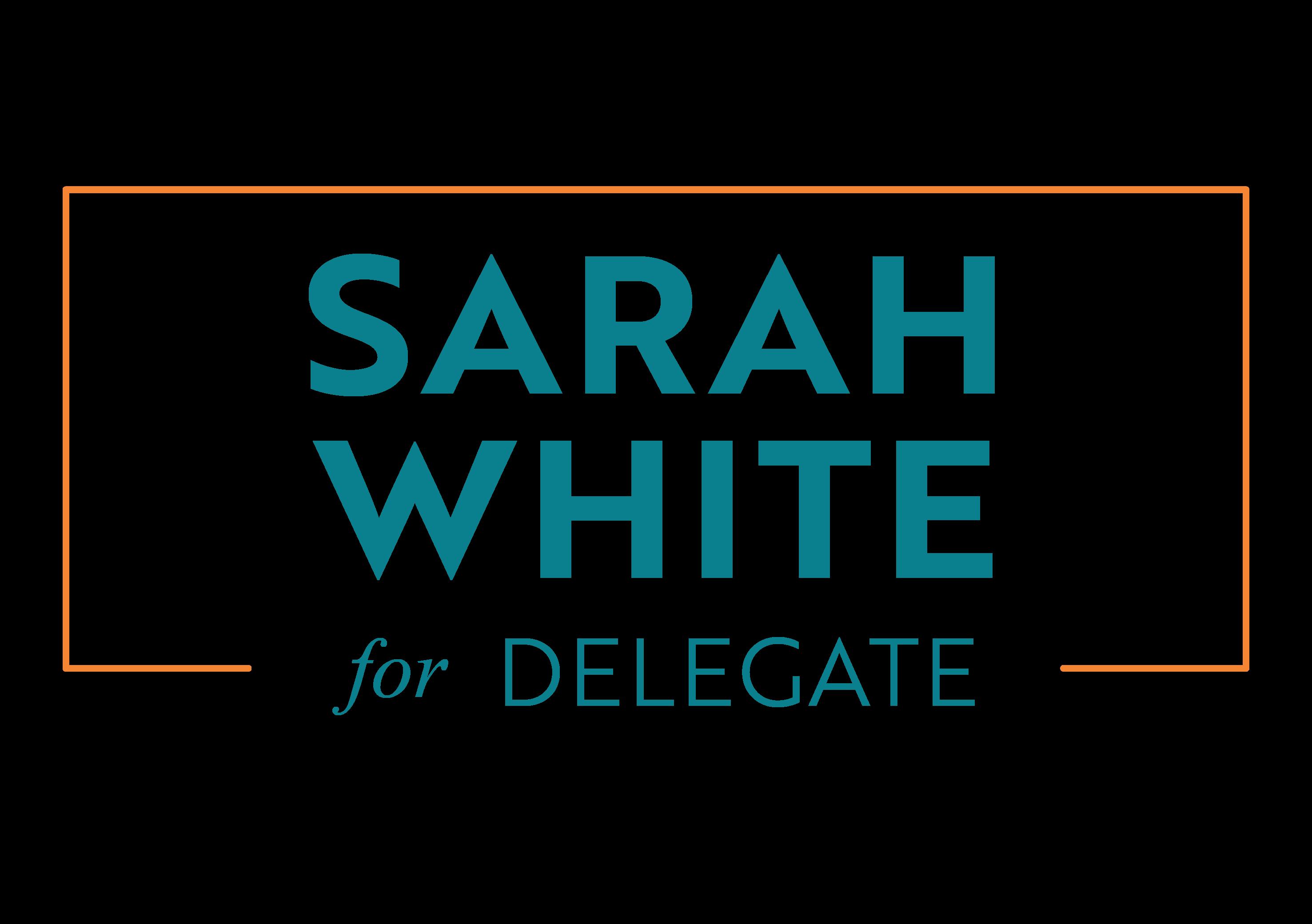 Sarah White for Delegate